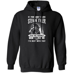 Steven Tyler T shirts If You Don't Like Steven Tyler You Probably Won't Like Me Hoodies Sweatshirts