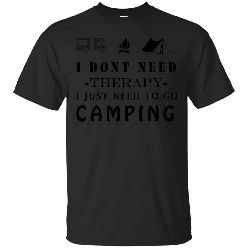 Camping Shirts I dont need therapy i just need to go camping T-shirts Hoodies Sweatshirts