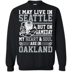 Oakland Raiders shirts I may live in Seattle but on gameday my heart and soul are in Oakland T-shirts Hoodies