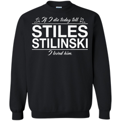Teen Wolf T-shirts If I Die Today Tell Stiles Stilinski I Loves Him Shirts Hoodies Sweatshirts - TeeDoggie.Com