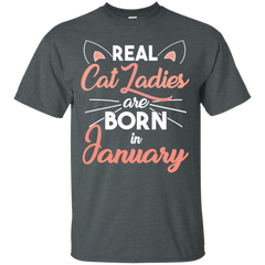 Pet Cats T-shirt Real Cat Ladies Are Born In January Shirts Hoodies Sweatshirts
