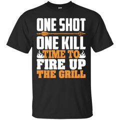 One Shot One Kill Time To Fire Up The Grill T shirts Hoodies Sweatshirts
