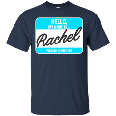 130 Rachel Shirts Hello My name is Rachel T-shirts Hoodies Sweatshirts - TeeDoggie.Com