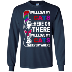 Cat Lovers T-shirts  I Will Love My Cats Here Or There I Will Love My Cats Everywhere Shirts Hoodies Sweatshirts