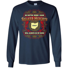 Ohio T-shirts No Matter Where I Roam Shaker Heights Will Always Be My Home Hoodies Sweatshirts
