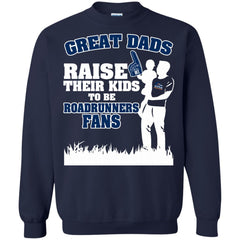 UTSA Roadrunners Father T shirts Great Dads Raise Their Kids To Be Roadrunners Fans Hoodies Sweatshirts