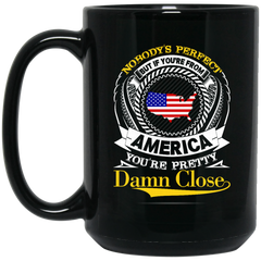 America Mug If You're From America You're Pretty Damn Close Coffee Mug Tea Mug