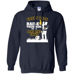 Pittsburgh Penguins Father T shirts Great Dads Raise Their Kids To Be Penguins Fans Hoodies Sweatshirts