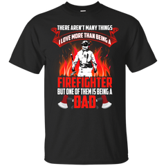 Father's Day Shirts The Thing I Love More Than Firefighter Is Being A Papa T shirts Hoodies Sweatshirts
