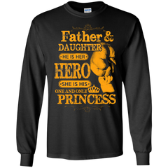 Father's Day Father Daughter Shirts He Is Her Hero She Is His Princess T-shirts Hoodies Sweatshirts
