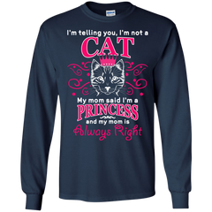 Cat Lovers T-shirts I'm Telling You I'm Not A Cat My Mom Said I'm A Princess Shirts Hoodies Sweatshirts