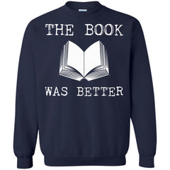 Book Readers Shirts The Book Was Better T-shirts Hoodies Sweatshirts
