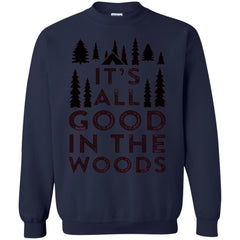 Camping Shirts IT'S ALL GOOD IN THE WOODS T-shirts Hoodies Sweatshirts