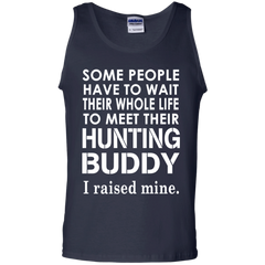 Father's Day Shirts Hunting Buddy I Raised Mine T shirts Hoodies Sweatshirts.png