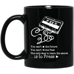 13 Reasons Why Mug You Can't Stop The Future You Can't FDW The Past Coffee Mug Tea Mug