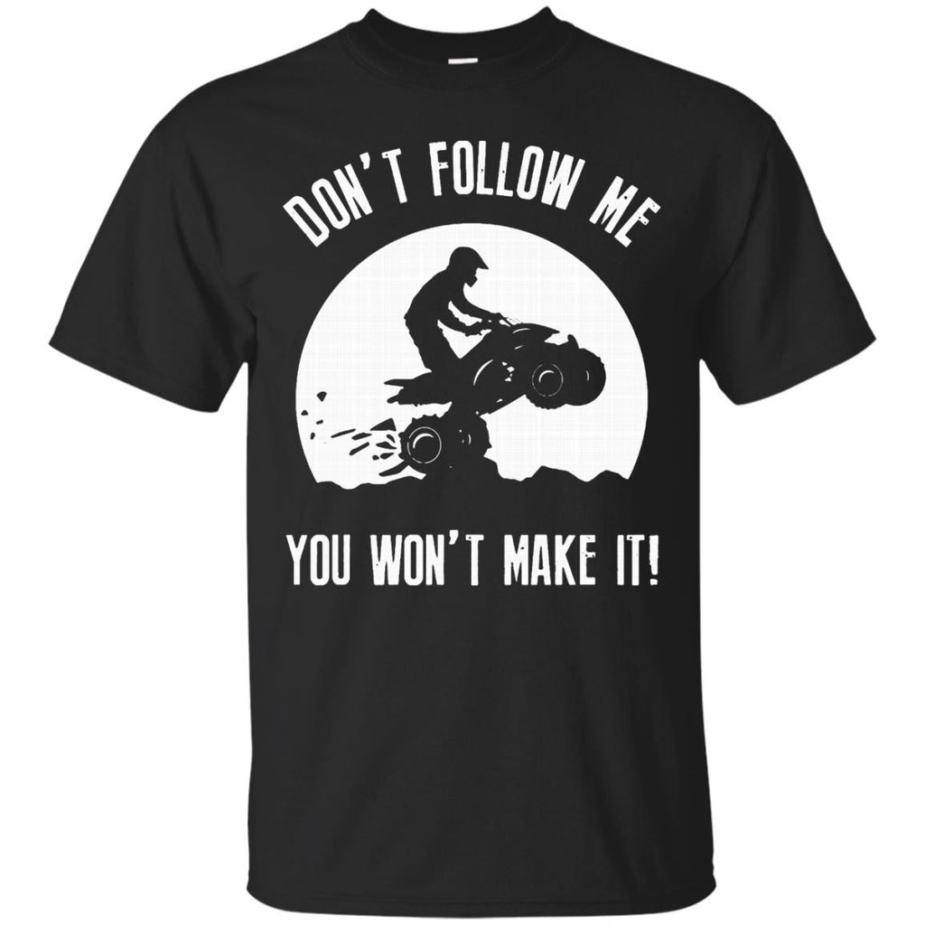 Biker Shirts Don't Follow Me You Won't Make It T-shirts Hoodies Sweatshirts