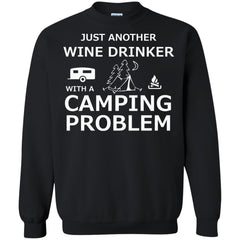 Camping Shirts Another wine drinker  And camping problem T-shirts Hoodies Sweatshirts