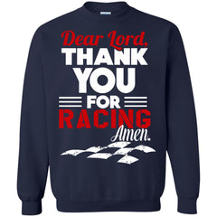Racing T-shirts Dear Lord Thank You For Racing Hoodies Sweatshirts