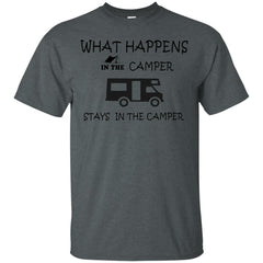 Camping Shirts What in the camper stays in the camper T-shirts Hoodies Sweatshirts
