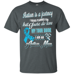 Autism Mom T-shirts Autism Is A Journey I Never Planned For But I Sure I Do Love My Tour Guide Shirts Hoodies Sweatshirts