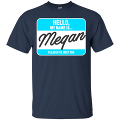 Megan Shirts My Name Is Megan Pleased To Meet You T-shirts Hoodies Sweatshirts