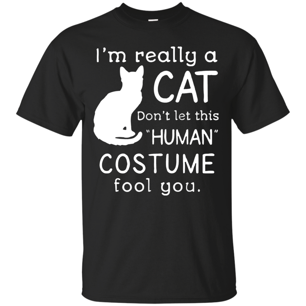 Cat Lovers T-shirts I'm Really A Cat Don't Let This Human Costume Fool You Shirts Hoodies Sweatshirts