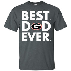 Father s Day Georgia Bulldogs Tshirts Best Dad Ever Hoodies Sweatshirts