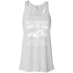 Rc Car T-shirts All I Need Is This Rc Car And That Other Rc Car Shirts Hoodies Sweatshirts
