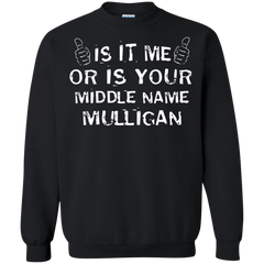 Mulligan Shirts Is It Me Or It Your Middle Name Mulligan T-shirts Hoodies Sweatshirts