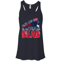 Patriots Shirts Blue and Red I'm cold and Dead T-shirts Hoodies Sweatshirts