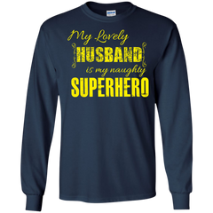 Father's Day Family Shirts My Lovely Husband is my Naughty Superhero T-shirts Hoodies Sweatshirts