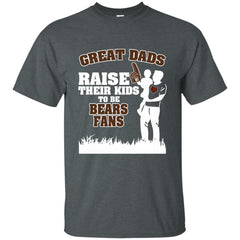 Brown Bears Father T shirts Great Dads Raise Their Kids To Be Bears Fans Hoodies Sweatshirts