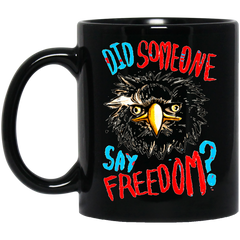 America Mug DID SOMEONE SAY FREEDOM EAGLE Coffee Mug Tea Mug