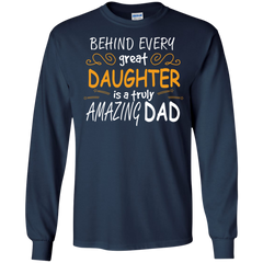 Father's Day Shirts Behind Every Great Daughter Is A Truly Amazing Dad T shirts Hoodies Sweatshirts