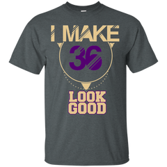 36 Years Old Shirts I Make 36 Look Good T-shirts Hoodies Sweatshirts