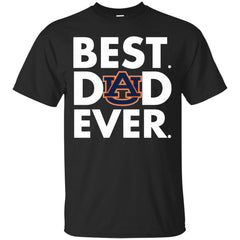 Father s Day Auburn Tigers Tshirts Best Dad Ever Hoodies Sweatshirts