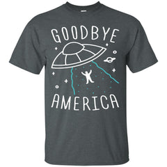 America UFO Shirts GOODBYE AMERICA T-shirts Hoodies Sweatshirts