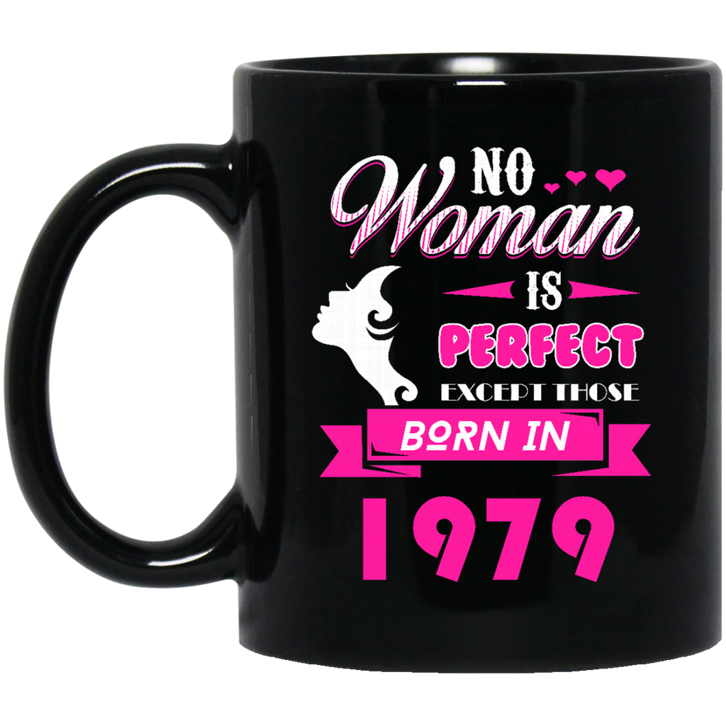 1979 Woman Mug No Woman Perfect Except Those In 1979 Coffee Mug Tea Mug