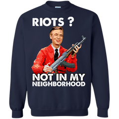 Mister Rogers' Neighborhood Mr Rogers T-shirts Riots Not In My Neighborhood Shirts Hoodies Sweatshirts