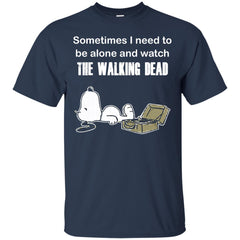 The Walking Dead Shirts Sometimes Need To Be Alone N Watch TWD Hoodies Sweatshirts