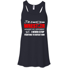 Wrestler Shirts I'm a Wrestler Never stop fighting T-shirts Hoodies Sweatshirts - TeeDoggie.Com