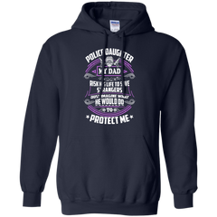 Father's Day Shirts Police Imagine What He Would Do To Protect Daughter T shirts Hoodies Sweatshirts