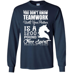 You Don Not Know Teamwork Until Your Partner Is A 1200 Pound T shirts Hoodies Sweatshirts