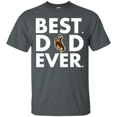 Father s Day Wyoming Cowboys Tshirts Best Dad Ever Hoodies Sweatshirts