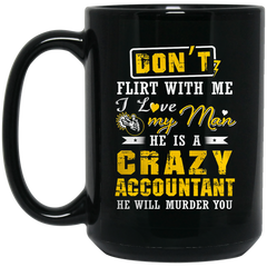 Accountant Mug Don't Flirt With Me I Love My Man Coffee Mug Tea Mug