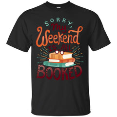 Book Shirts My Weekend Is all booked T-shirts Hoodies Sweatshirts
