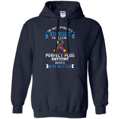 Autism T-shirts I Have Autism That's Like Perfect Plus Awesome Which Is Way Better Shirts Hoodies Sweatshirts
