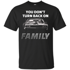 Fast And Furious Shirts You Don't Turn Back On Family T shirts Hoodies Sweatshirts