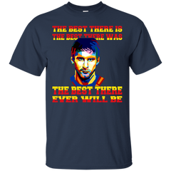 FC Barcelona Messi T-shirts The Best There Is The Best There Was The Best There Ever Will Be Shirts Hoodies Sweatshirts