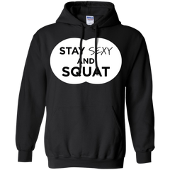 Women Shirts Stay sexy and Squat T-shirts Hoodies Sweatshirts - TeeDoggie.Com